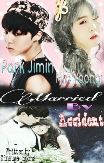 MARRIED BY ACCIDENT (MINYOON)