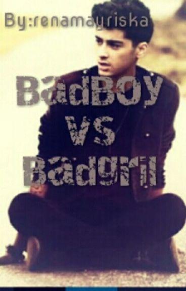 BADGRIL VS BADBOY