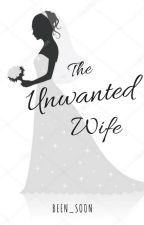 The Unwanted Wife (One-Shot Story) by Been_Soon