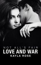 Love and War | book 1 #Wattys2016 #tbpa2016 by snipetss