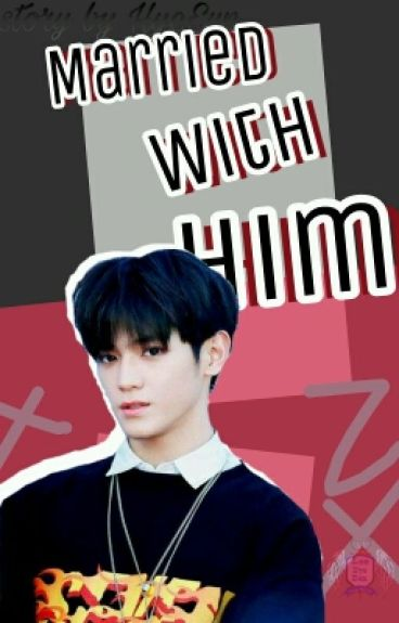 Married With Him (TaeYong ff)
