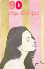 90 Days With You by LylianPutri