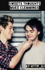 Sweets Thoughts |Muke Clemmings| by Pinguinaa_5SOS