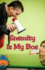 Enemity Is My Bos by choi_ran99
