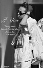If You - Gdragon's Fanfic by Kaeunnisa15