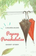 Payung Persahabatan [COMPLETED] by AmaliaWendi