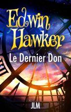 Edwin Hawker - Le Dernier Don by Sladium