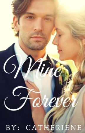 Mine Forever [Wattys 2017] by catheriene