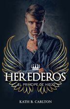 HEREDEROS: El Príncipe de Hielo © #Wattys2016 by Dansujuelfec