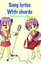 Song Lyrics With Chords by Bluishchocolate