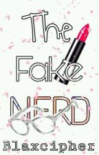 The Fake Nerd  by Blaxcipher