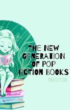 The New Generation of Pop Fiction Books  by TheMysticLady