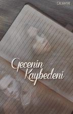 Gecenin Kaybedeni by Calanthe