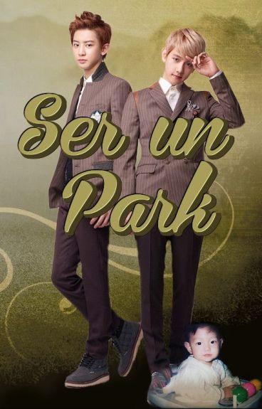 Ser un Park - ChanBaek / BaekYeol