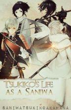 Tsukiko's Life As A Saniwa by SaniwaTsukikoAkahana