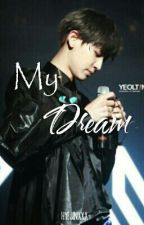 My Dream [Chanyeol ff] {Completed} by AsyaLivvy