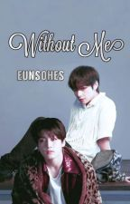 Without Me [Vkook ft. Yoonmin] by EunsoHKN