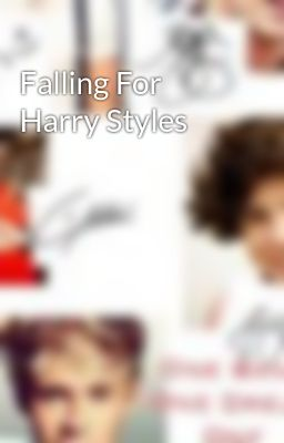 Falling For Harry Styles