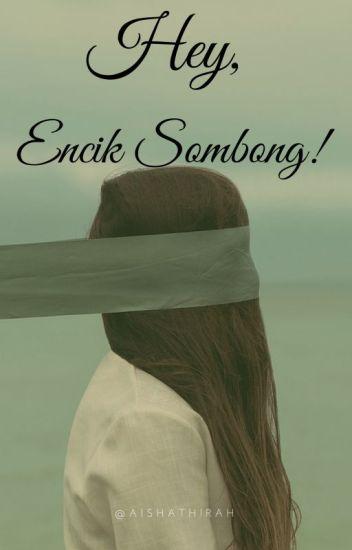 Hey, Encik Sombong!