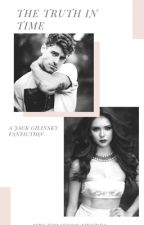 The Truth In Time (A Jack Gilinsky Fanfiction) by mrsjolinskymendes