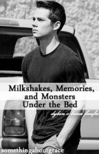 Milkshakes, Memories, and Monsters Under the Bed. (Dylan O'Brien) by somethingaboutgrace