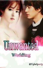 Unwanted Wedding [✅] by ThykaRyeoKyu