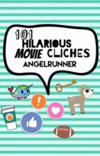 101 Hilarious Movie Cliches #Wattys2017 by AngelRunner