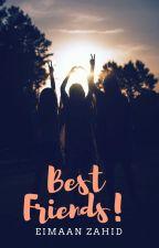 Best Friends! by EimaanZahid15