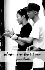 please come back home. || lumin by geneishinki
