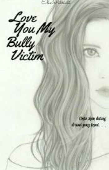 Love You My Bully Victim