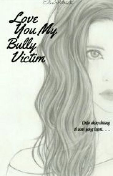 Love You My Bully Victim