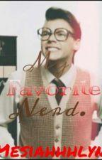 My Favorite Nerd. (Marcel Styles Fanfic) by Mesiahhhlyn