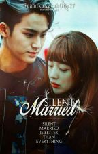 [COMPLETED] Silent Married 침묵 결혼 (Mingyu Fanfic) by SuamikuKacakGila27