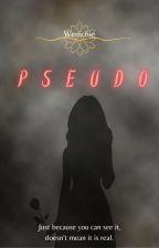 PSEUDO by Misstheryhosa