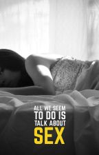 ALL WE SEEM TO DO IS TALK ABOUT SEX // camren by plsbeuncovered