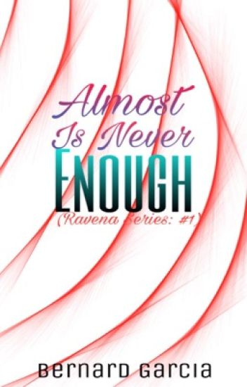Almost Is Never Enough (KIEFLY) [COMPLETED]