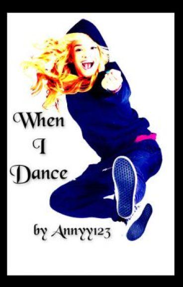 When I dance