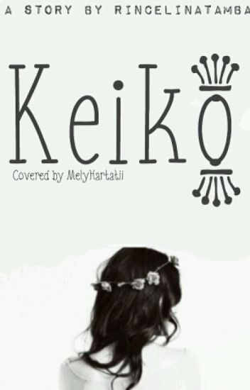 Keiko (COMPLETED)