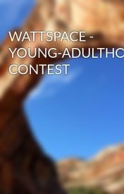WATTSPACE - YOUNG-ADULTHOOD CONTEST by WATTSPACE