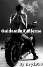 Guidami all'inferno (#Wattys2016) by Ery1990