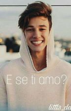 E Se Ti Amo?||Cameron Dallas|| by Littl3_Dallas