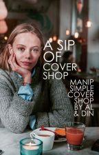 A Sip of Cover Shop [ + OPEN ] by alacadabra