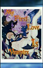 My First Love Is Vampire by yessisetiawan