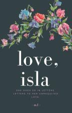 Love, Isla  by ItsMaryaa
