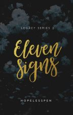 Eleven Signs - LEGACY 3 by HopelessPen