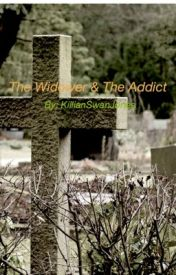 The Widower and the Addict by KillianSwanJones