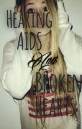 Hearing aids & broken hearts by Wildxx_Childxx_Music