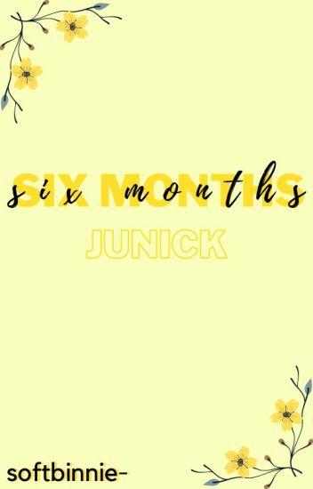 six months 》junick