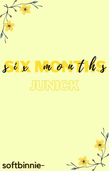 junick » six months