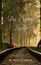 Do Outro Lado by yPauliixBR